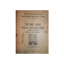 MONOGRAFIA SCOALEI COMERCIALE SUPERIOARE NR. 1 DE BAIETI BUCURESTI - 70 DE ANI DE LA INFIINTARE ( 1864- 1934) TIPARITA IN 1935