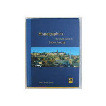 MONOGRAPHIES DU GRAND  - DUCHE DE LUXEMBURG , EDITIE IN FRANCEZA  - GERMANA  - ENGLEZA ,