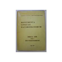MONUMENTA LINGUAE DACOROMANORUM - BIBLIA 1688 , PARS V , DEUTERONOMIUM , ingrijire editoriala VASILE ARVINTE  si IOAN CAPROSU , 1997