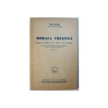 MORALA  CRESTINA - MANUAL DE RELIGIE PENTRU CLASA A VI -A SECUNDARA de TOMA CULCEA , 1947