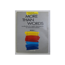 MORE THAN WORDS , VOCABULARY FOR UPPER INTERMEDIATE TO ADVANCED STUDENTS BOOK 1 by JEREMY HARMER , RICHARD ROSSNER , 1991