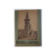MOSCHEEA DIN CONSTANTA - EDITIE IN ROMANA - GERMANA , BROSURA DE PREZENTARE