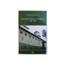 MOSNENII DIN BEZDEAD - DAMBOVITA ( 1620 - 1820 )  - COLECTIVITATI  SI SOLIDARITATI RURALE ROMANESTI IN PRAGUL EPOCII MODERNE de STELIAN BREZEANU , 2008