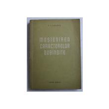 MOSTENIREA CARACTERELOR DOBANDITE de P.P . SAHAROV , 1955