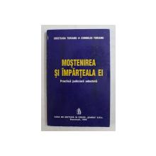 MOSTENIREA SI IMPARTEALA EI  - PRACTICA JUDICIARA ADNOTATA de CRISTIANA TURIANU si CORNELIU TURIANU , 1998