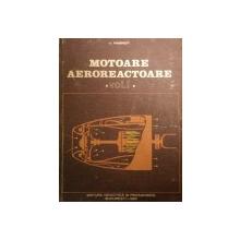 MOTOARE AEROREACTOARE de V. PIMSNER  VOL 1  1983