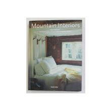 MOUNTAIN INTERIORS by BEATE WEDEKIND , TEXT IN ENGLEZA , GERMANA , FRANCEZA , 2003