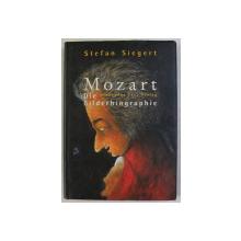 MOZART , DIE BILDERBIOGRAPHIE , text und illustrationen von STEFAN SIEGERT , 2001