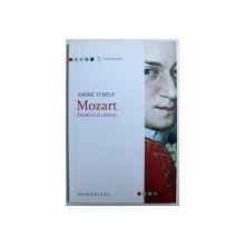 MOZART - DRUMURI SI CANTURI de ANDRE TUBEUF , 2006