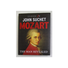 MOZART - THE MAN REVEALED by JOHN SUCHET , 2016