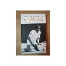 AUTOBIOGRAFIA MR NASTASE , TALENTAT , IMPETUOS SI REBEL INCURABIL , 2004