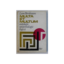 MULTA ET MULTUM   - ONTOLOGIE , EPISTEMOLOGIE , LOGICA de LEON BIRNBAUM , 1984