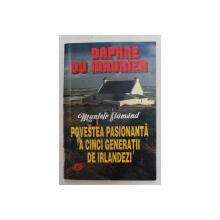 MUNTELE FLAMAND - roman de DAPHNE DE MAURIER , POVESTEA PASIONANTA A CINCI GENERATII DE IRLANDEZI , 1995