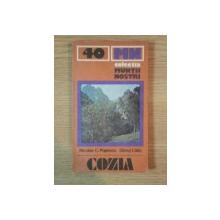 MUNTII NOSTRII , NR 40 , MASIVUL COZIA , GHID TURISTIC de NICOLAE C. POPESCU , DANUT CALIN , 1987