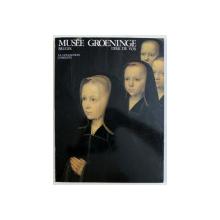 MUSEE GROENINGE  BRUGES - LA COLLECTION COMPLETE  par DIRK DE VOS , 1984