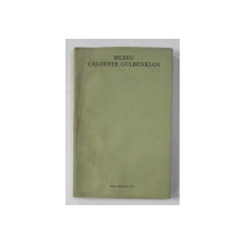 MUSEU CALOUSTE GULBENKIAN , CATALOG AL LUCRARILOR , 1975 , EDITIE IN LIMBA PORTUGHEZA