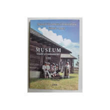 MUSEUM  - STUDII SI COMUNICARI , VOLUMUL VIII , SERIA ISTORIE , ISTORIA CULTURII , MUZEOLOGIE , 2008