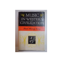 MUSIC IN WESTERN CIVILIZATION by PAUL HENRY LANG  1969