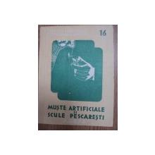 MUSTE ARTIFICIALE SI SCULE PESCARESTI-CONFECTIONAREA  - C. ROSETTI BALANESCU, BUC.1956
