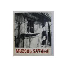 MUZEUL SATULUI ED. a - II - a de GHEORGHE FOCSA , 1967