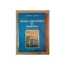 MUZICA BIZANTINA IN ROMANIA de GHEORGHE C. IONESCU , 2003