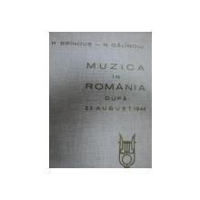 MUZICA IN ROMANIA DUPA 23 AUGUST 1944- P. BRINCUS SI N. CALINOIU, BUC. 1965