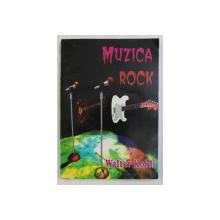 MUZICA ROCK , CEA MAI IMPORTANTA REVOLUTIE A MUZICII DIN SECOLUL 20 de WALTER KOHLI , 1996
