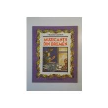 MUZICANTII DIN BREMEN de FRATII GRIMM , COPERTA SI ILUSTRATII de VASILE OLAC , 1987