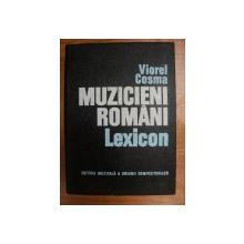 MUZICIENI ROMANI LEXICON- VIOREL COSMA, BUC. 1970