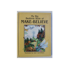 MY BIG BEDTIME BOOK OF MAKE - BELIEVE , iilustrated by JANE LAUNCHBURY , 1996