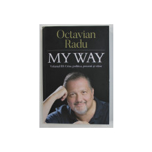 MY WAY de OCTAVIAN RADU , VOLUMUL III , 2020