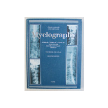 MYELOGRAPHY , TEXTBOOK AND ATLAS , SECOND EDITION by INGAR O. SKALPE and OVE SORTLAND , 1989