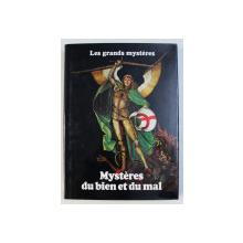 MYSTERES DU BIEN ET DU MAL  par STUART HOLROYD , COLLECTION LES GRANDES MYSTERES , TOME X  , 1979