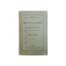 MYSTICISME ET DOMINATION  - ESSAIS DE CRITIQUE IMPERIALISTE par ERNEST SEILLIERE , 1913