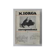 N. IORGA - CORESPONDENTA , VOLUMUL I , editie de ECATERINA VAUM , 1984 , DEDICATIE*