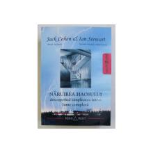 NARUIREA HAOSULUI , DESCOPERIND SIMPLITATEA INTR-O LUME COMPLEXA de JACK COHEN , IAN STEWART , 2008