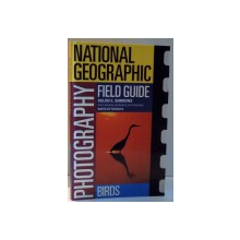 NATIONAL GEOGRAPHIC, PHOTOGRAPHY FIELD GUIDE, BIRDS by RULON E. SIMMONS