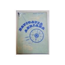 NAVIGATIA AERIANA de EUSEBIU HLADIUC , ALEXANDRU VIOREL POPESCU , Iasi 1977