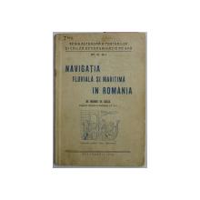 NAVIGATIA FLUVIALA SI MARITIMA IN ROMANIA de TH. GALCA , 1930 , CONTINE DEDICATIA AUTORULUI*