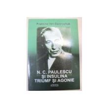 N.C. PAULESCU SI INSULINA-FRANCISC ION DWORSCHAK