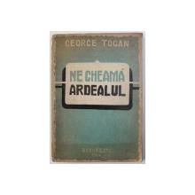 Ne cheama Ardealul de George Togan ,BUC. 1944,cu 60 de gravuri originale de MARCEL OLINESCU ,DEDICATIE