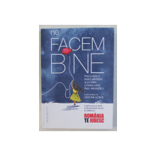 NE FACEM BINE , AUTORI COLECTIV , 2019