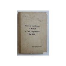 NEAMUL ROMANESC IN ARDEAL SI TARA UNGUREASCA LA 1906  de N . IORGA , EDITIA A III - A ,  1939