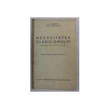 NECESITATEA CLASICISMULUI de N . I. HERESCU , 1940, DEDICATIE*