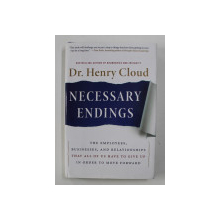 NECESSARY ENDINGS by DR. HENRY CLOUD , 2010