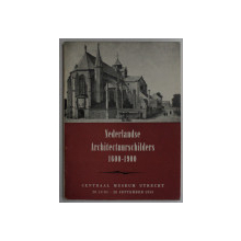 NEDERLANDSE ARCHITECTUURSCHILDERS 1600 - 1900 , EXPOZITIE 28 IUNIE  - 28 SEPTEMBRIE , 1953