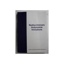 NEDISCRIMINARE , AUTONOMIE , INCLUZIUNE  - INSTRUMENTE PRIVIND DREPTURILE PERSOANELOR CU HANDICAP SI JURISPRUDENTA IN MATERIE de IRINA MOROIANU ZLATESCU ...DINU TEPES , 2012