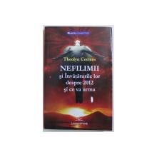 NEFILIMII SI INVATATURILE LOR DESPRE 2012 SI CE VA URMA de THEOLYN CORTENS, 2012