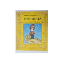 NEGHINITA de BARBU DELAVRANCEA , COPERTA SI ILUSTRATII DE STEFAN NASTAC , 1985