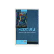 NEGOCIERILE - ESEU DE SOCIOLOGIE DESPRE LIANTUL SOCIAL de CHRISTIAN THUDEROZ , 2000